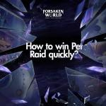 How to win Pet Raid quickly?