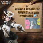 Make a meme for FWGAD, win gifts worth 1500 Bound Soul Crystals!